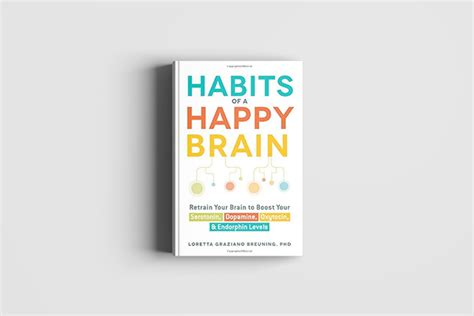 habits of a happy brain retrain your brain to boost your serotonin dopamine oxytocin endorphin levels books habits of a happy brain hypnotherapy in manchester