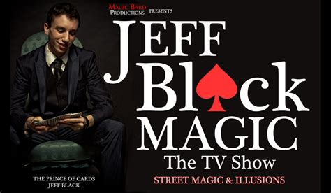 Sho Black Magic magic bard productions to launch reality tv series jeff black magic the tv show