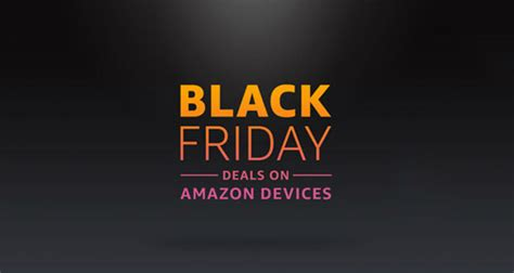 black friday amazon amazon discounts echo fire tv fire tablets for black