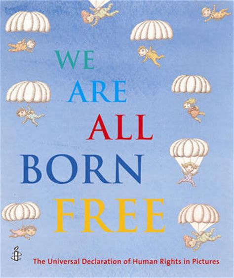 with all we are books we are all born free mini edition the universal