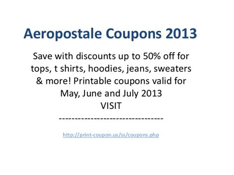 aeropostale printable coupons 2013 february aeropostale coupons code may 2013 june 2013 july 2013