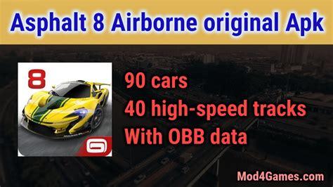 asphalt 8 mod apk obb data android games free download asphalt 8 airborne original apk 190 cars 40 high speed