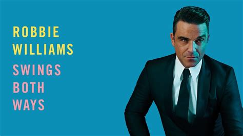 robbie williams swings both ways live bury me in rock and roll my latest creative outlet