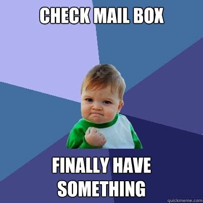 Mail Meme - check mail box finally have something success kid