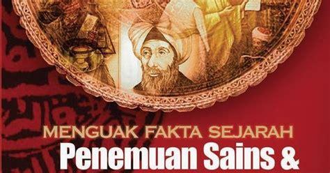 1001 Penemuan Dan Fakta Mempesona Peradapan Muslim sam edy yuswanto fakta sejarah penyelewengan sains dan teknologi islam oleh barat