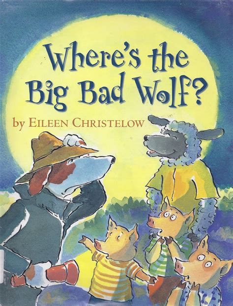 the big bad whaaaat books excellent books where s the big bad wolf by eileen