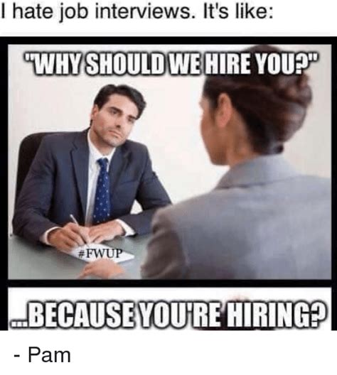 Job Interview Meme - 25 best memes about i hate job interviews i hate job