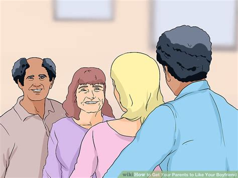 8 Ways To Get Your Parents To Like Your New Boyfriend by 3 Ways To Get Your Parents To Like Your Boyfriend Wikihow