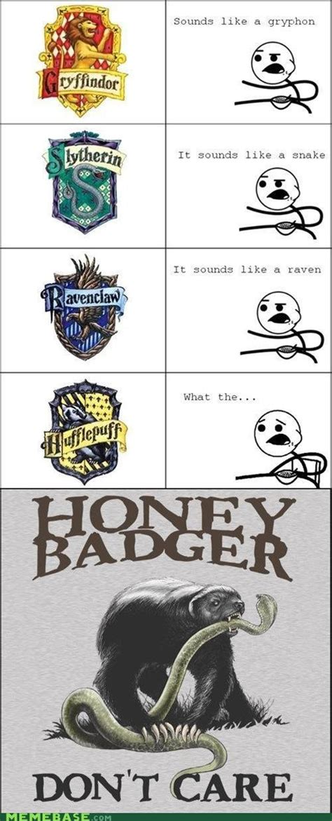 Honey Badger Don T Care Meme - no one cares about hufflepuff either stuff i love