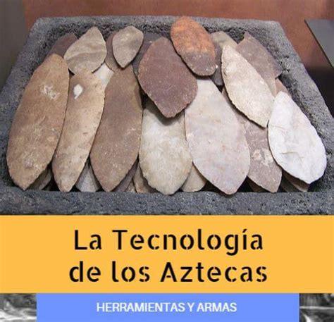 imagenes de herramientas aztecas tecnolog 237 a azteca herramientas armas y desarrollo