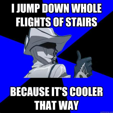 Which Way Do I Jump by I Jump Whole Flights Of Stairs Because It S Cooler