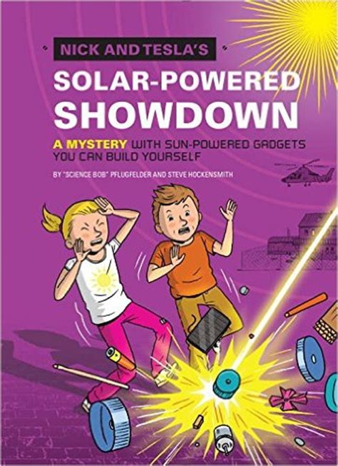 Nick And Tesla Books Nick And Tesla S Solar Powered Showdown A Mystery With