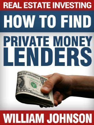 private money lenders who they are how to find them 03 july 2014 real estate investing how to find private