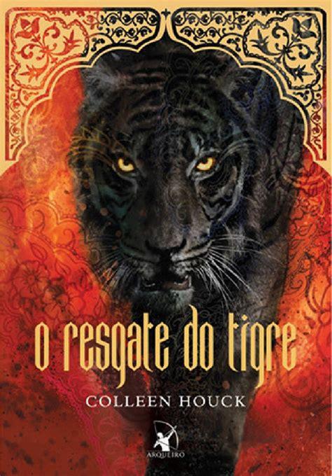 Seri Tiger Saga2tigers Quest Colleen Houck o resgate do tigre colleen houck livros gr 225 tis