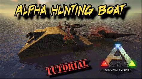 ark alpha boat alpha dino hunting raft tutorial ark survival evolved