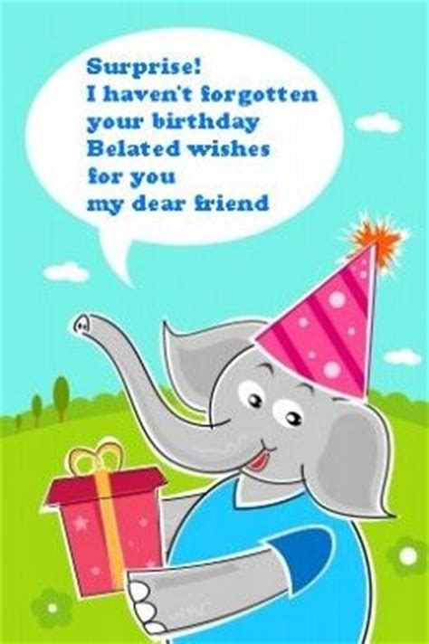 Funny Belated Happy  Ee  Birthday Ee   Wishes Late Messages And