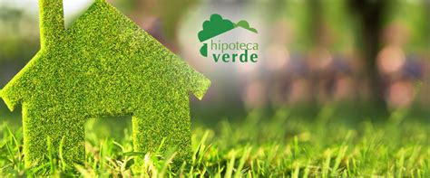 preguntas frecuentes hipoteca verde canje de vale ecol 243 gico tu casa y mas inmobiliaria