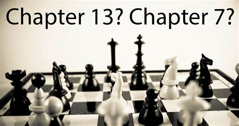 chapter 7 or chapter 13 bankruptcy which is for you