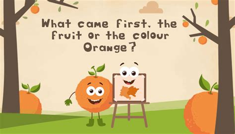 what came the color orange or the fruit what came the fruit or the colour orange gk for