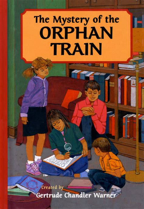 the lost boxcars books the mystery of the orphan the boxcar children