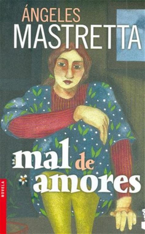 Mal de amores by Ángeles Mastretta — Reviews, Discussion