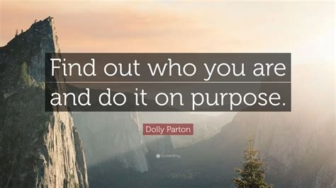 Find Out Who Are Dolly Parton Quote Find Out Who You Are And Do It On Purpose 12 Wallpapers