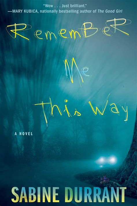 Book Review It And It By Sabine Durrant by Remember Me This Way Book By Sabine Durrant Official