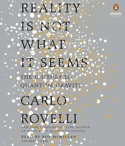 Carlo Rovelli Reality Is Not What It Seems reality is not what it seems by carlo rovelli simon