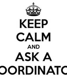 It Coordinator by Keep Calm And Ask A Coordinator Poster Yolo Keep Calm O Matic
