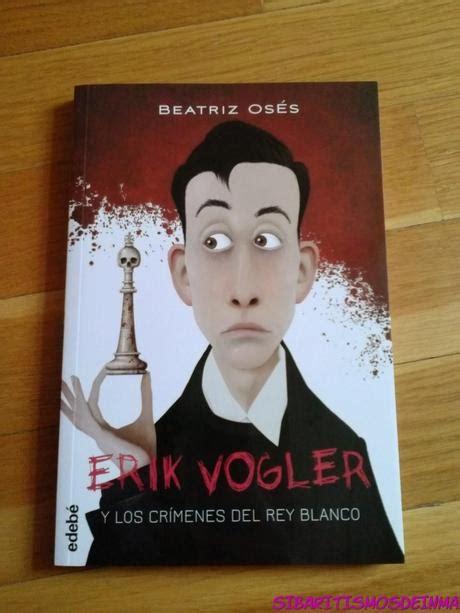 libro erik vogler 1 los libro erik vogler de beatriz os 233 s edeb 233 paperblog