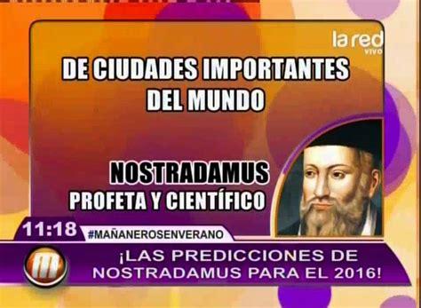 predicciones para 2016 las terribles predicciones de nostradamus para el 2016