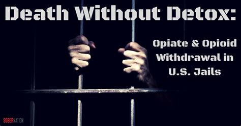 Cocaine For Opiate Detox by Without Detox Opiate Opioid Withdrawal In U S Jails