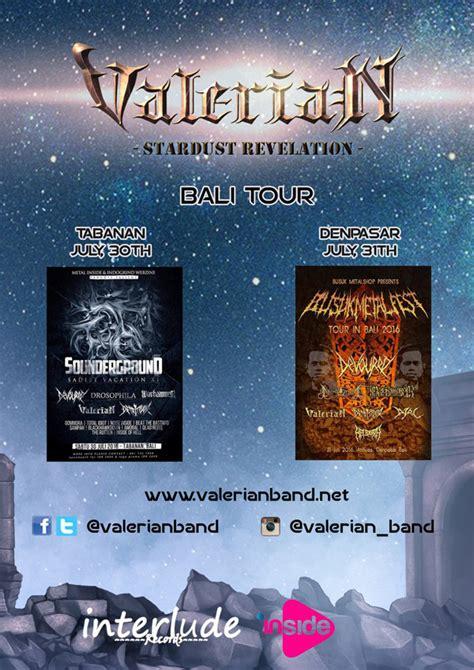Valerian Stardust Revelation valerian bali tour 2016 mave
