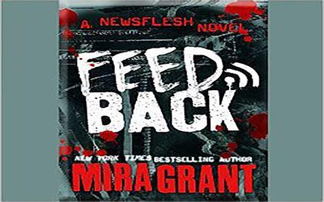 feedback newsflesh feedback audiobook by mira grant review listens