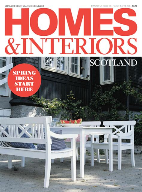 homes and interiors scotland homes interiors scotland march april 2016 187 archive of downloadable pdf magazines