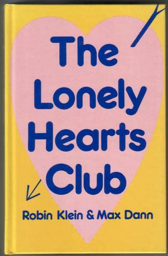 the lonely hearts club books the lonely hearts club by robin klein and max dann