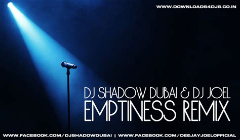 emptiness dj remix mp3 download dj shadow dubai dj joel emptiness remix