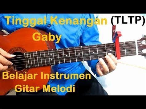 tutorial gitar gaby tltp melodi gitar gaby tinggal kenangan belajar