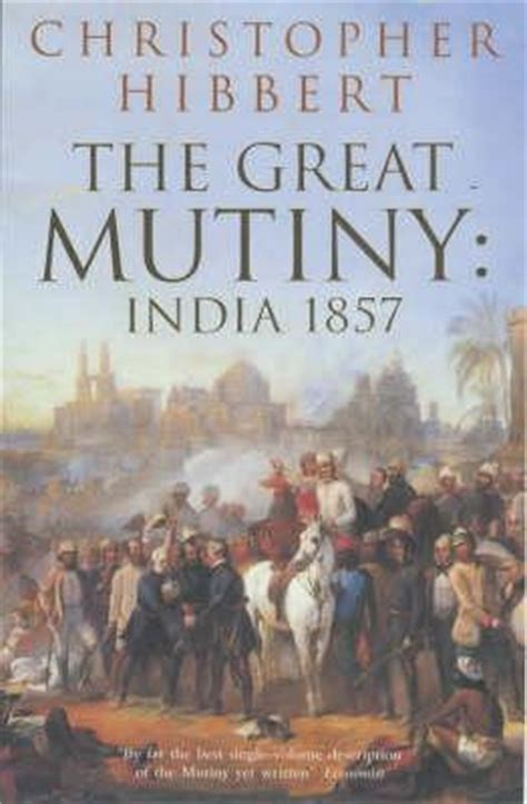 and mutiny tales from india books the great mutiny india 1857 by christopher hibbert