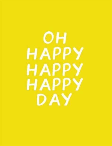 happy day quotes oh happy day quotes quotesgram