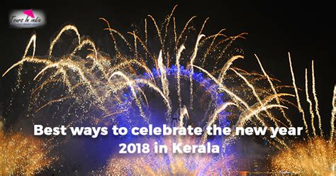 best ways to celebrate the new year 2018 in kerala