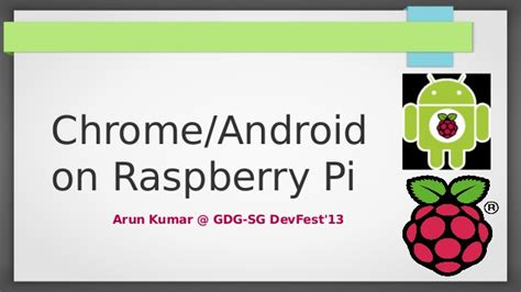 Android On Raspberry Pi by Running Chrome Android Os On Raspberry Pi
