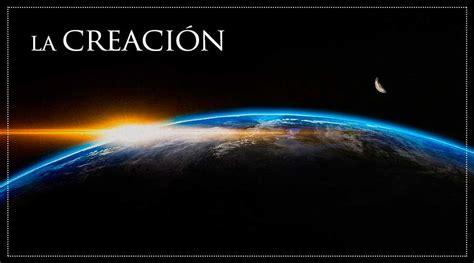 imagenes hermosas de la creacion de dios la creaci 243 n aci prensa