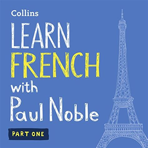 000813586x unlocking french with paul noble collins french with paul noble learn french the natural