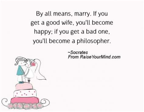 Wedding Quotes Philosophers by Socrates Quotes Sayings Verses Advice Raise Your Mind