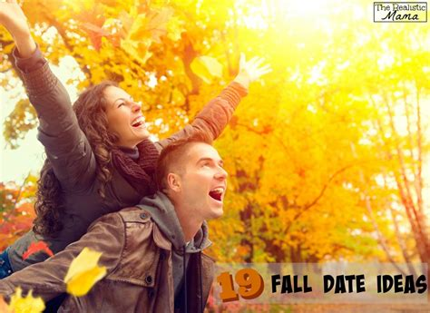 9 Fall Date Ideas by 19 Fall Date Ideas The Realistic