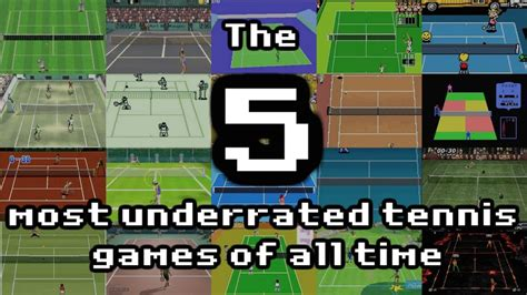 the 5 most underrated tennis games of all time youtube