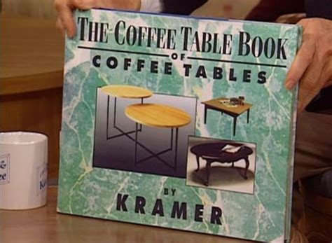 Seinfeld Coffee Table Kramer The Coffee Table Book That Becomes A Coffee Table Lol Pinterest We The Coffee