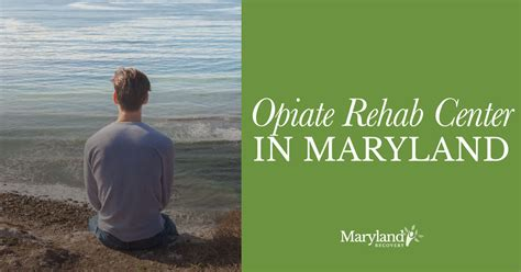 Detox Centers In Maryland opiate rehab center in maryland opiate detox and treatment