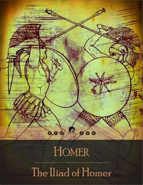 Iliad Story Outline by The Iliad An Epic Poem About The Trojan War The Ten Year Siege Of The City Of Troy Ilium By A